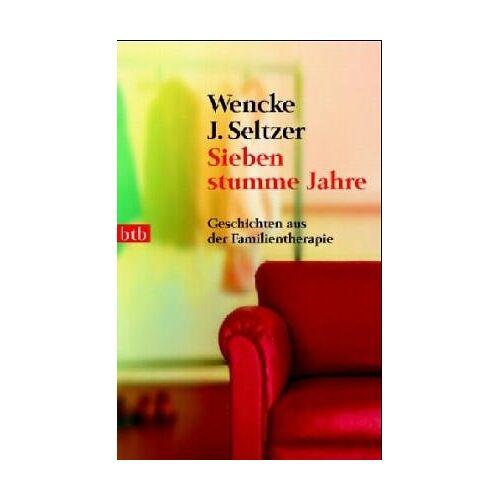 Seltzer, Wencke J. - Sieben stumme Jahre. Geschichten aus der Familientherapie - Preis vom 24.10.2020 04:52:40 h