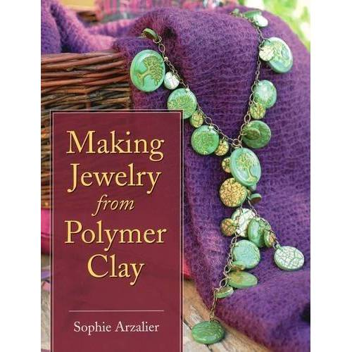 Sophie Arzalier - Making Jewelry from Polymer Clay - Preis vom 18.04.2021 04:52:10 h