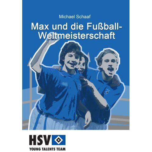 Michael Schaaf - Max und die Fußball- Weltmeisterschaft - Preis vom 28.10.2020 05:53:24 h