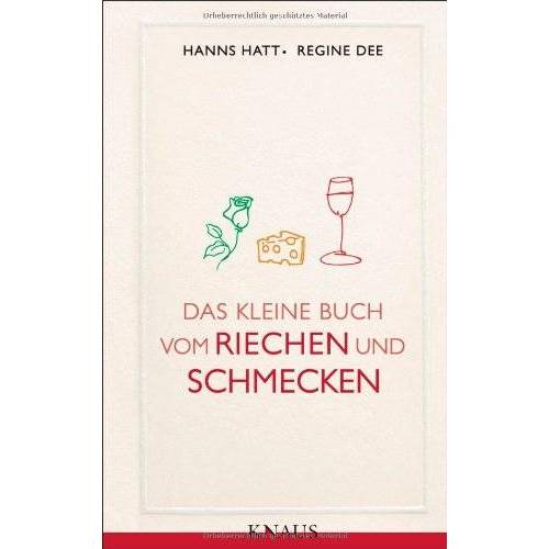 Hanns Hatt - Das kleine Buch vom Riechen und Schmecken - Preis vom 14.04.2021 04:53:30 h