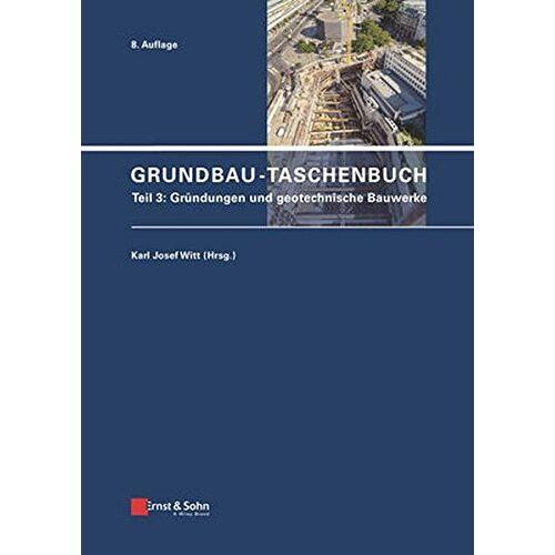 Witt, Karl Josef - Grundbau-Taschenbuch: Teile 1-3: Grundbau-Taschenbuch: Teil 3: Gründungen und geotechnische Bauwerke - Preis vom 01.12.2019 05:56:03 h