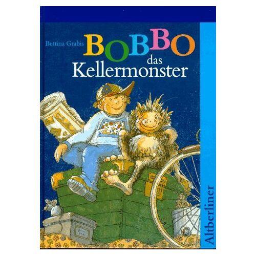 Bettina Grabis - Bobbo, das Kellermonster. ( Ab 7 J.) - Preis vom 20.10.2020 04:55:35 h