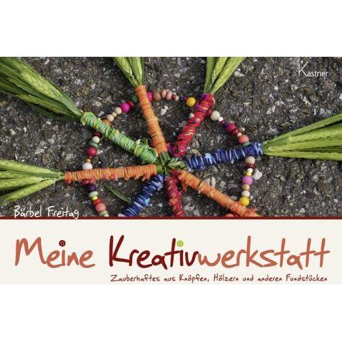 Bärbel Freitag - Meine Kreativwerkstatt - 3. Auflage: Zauberhaftes aus Knöpfen, Hölzern und anderen Fundstücken - Preis vom 03.05.2021 04:57:00 h