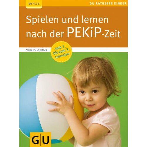 Anne Pulkkinen - Spielen und lernen nach der PEKiP-Zeit (GU Ratgeber Kinder) - Preis vom 04.09.2020 04:54:27 h