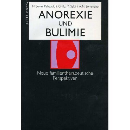 Mara Selvini Palazzoli - Anorexie und Bulimie: Neue familientherapeutische Perspektiven - Preis vom 14.04.2021 04:53:30 h
