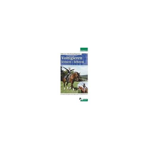 Ulrike Gast - Voltigieren, lernen, lehren: Ein Handbuch für alle Ausbilder sowie Voltigierer, Eltern und Voltigiersportinteressierte - Preis vom 07.05.2021 04:52:30 h