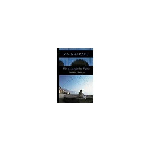 V.S. Naipaul - Eine islamische Reise: Unter den Gläubigen - Preis vom 05.05.2021 04:54:13 h