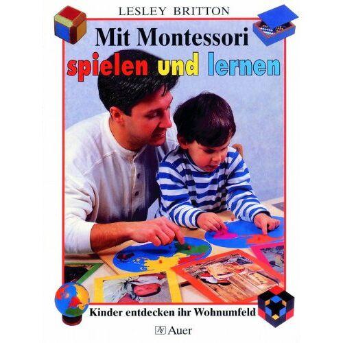 Lesley Britton - Mit Montessori spielen und lernen: Kinder entdecken ihr Wohnumfeld (1. bis 4. Klasse) - Preis vom 06.05.2021 04:54:26 h