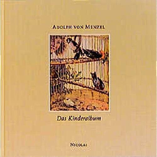 Menzel, Adolph von - Adolph von Menzel. Das Kinder-Album - Preis vom 08.05.2021 04:52:27 h