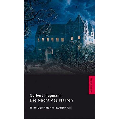 Norbert Klugmann - Die Nacht des Narren. Trine Deichmanns zweiter Fall - Preis vom 02.12.2020 06:00:01 h