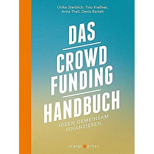 Denis Bartelt - Das Crowdfunding-Handbuch: Ideen gemeinsam finanzieren - Preis vom 18.04.2021 04:52:10 h