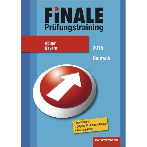 Ansgar Stich - Finale - Prüfungstraining Abitur Bayern: Abiturhilfe Deutsch 2015 - Preis vom 11.05.2021 04:49:30 h