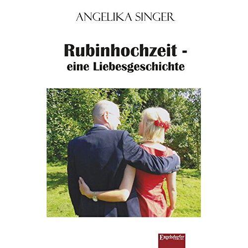Angelika Singer - Rubinhochzeit - eine Liebesgeschichte - Preis vom 19.10.2020 04:51:53 h