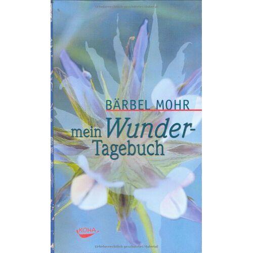 Bärbel Mohr - Mein Wundertagebuch - Preis vom 11.05.2021 04:49:30 h