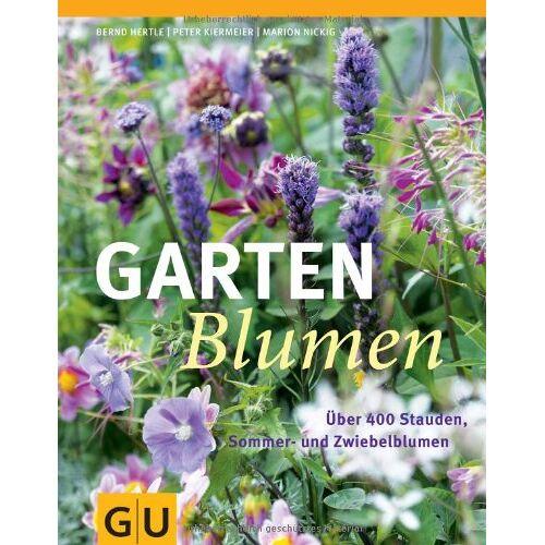 Bernd Hertle - Gartenblumen: Über 400 Stauden, Sommer- und Zwiebelblumen (GU Garten Extra) - Preis vom 18.04.2021 04:52:10 h