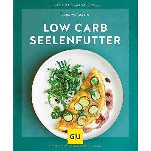 Cora Wetzstein - Low-Carb-Seelenfutter (GU KüchenRatgeber) - Preis vom 18.10.2020 04:52:00 h