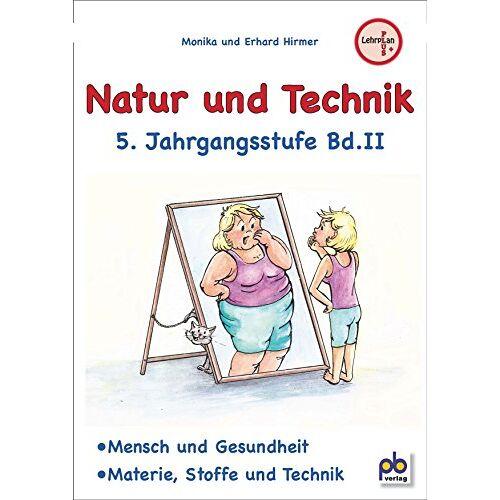 Monika Hirmer - Natur und Technik 5. Jahrgangsstufe Bd.II - Preis vom 14.10.2019 04:58:50 h