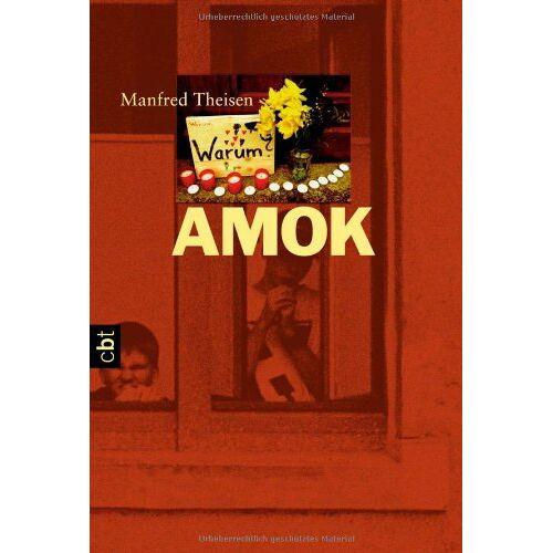 Manfred Theisen - Amok: Die Geschichte eines Amoklaufs - Preis vom 18.04.2021 04:52:10 h