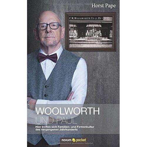 Horst Pape - Woolworth und Paul: Hier treffen sich Familien- und Firmenkultur des vergangenen Jahrhunderts - Preis vom 17.04.2021 04:51:59 h