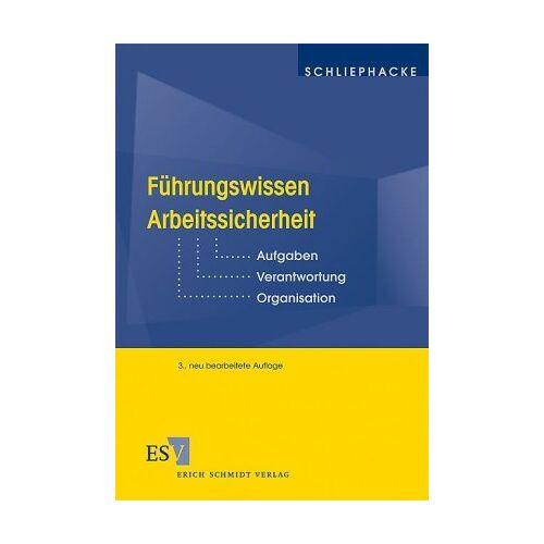 Jürgen Schliephacke - Führungswissen Arbeitssicherheit: Aufgaben - Verantwortung - Organisation - Preis vom 15.04.2021 04:51:42 h