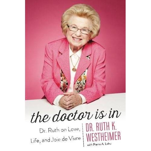 Westheimer, Dr. Ruth K. - The Doctor Is In: Dr. Ruth on Love, Life, and Joie de Vivre - Preis vom 10.04.2021 04:53:14 h