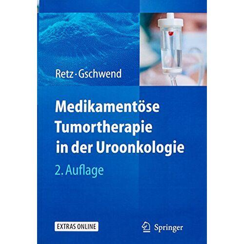 Margitta Retz - Medikamentöse Tumortherapie in der Uroonkologie - Preis vom 10.05.2021 04:48:42 h