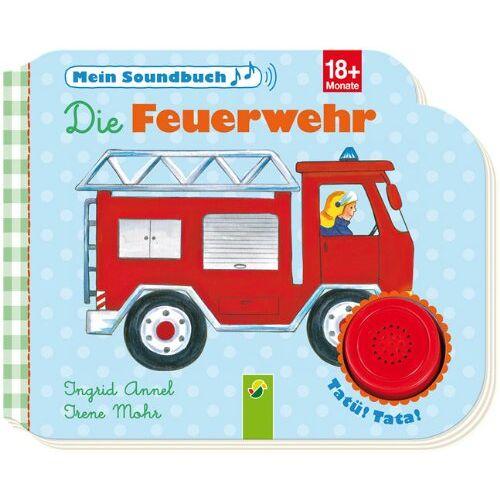 Irene Mohr - Die Feuerwehr - Mein Soundbuch - Preis vom 21.10.2020 04:49:09 h