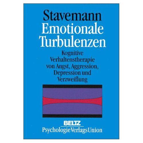 Stavemann, Harlich H. - Emotionale Turbulenzen. Kognitive Verhaltenstherapie von Angst, Aggression, Depression und Verzweiflung - Preis vom 22.10.2020 04:52:23 h