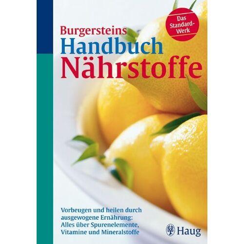 Lothar Burgerstein - Burgersteins Handbuch Nährstoffe - Preis vom 14.04.2021 04:53:30 h