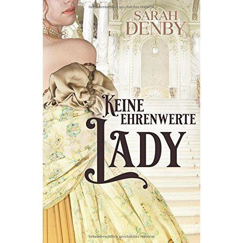 Sarah Denby - Keine ehrenwerte Lady - Preis vom 25.01.2021 05:57:21 h