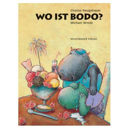 Charise Neugebauer - Wo ist Bodo? - Preis vom 03.05.2021 04:57:00 h