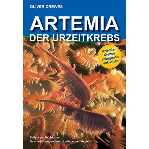 Oliver Drewes - Artemia - Der Urzeitkrebs - Preis vom 20.10.2020 04:55:35 h