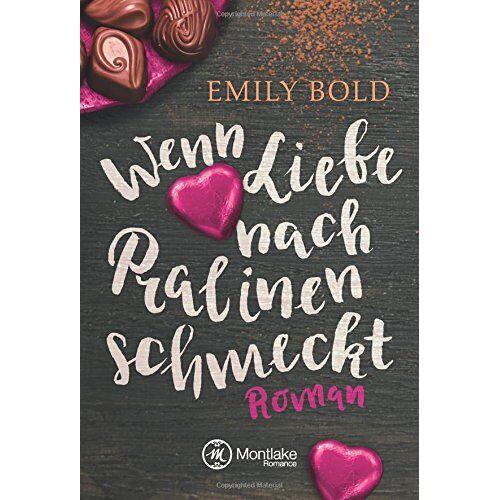 Emily Bold - Wenn Liebe nach Pralinen schmeckt - Preis vom 28.02.2021 06:03:40 h