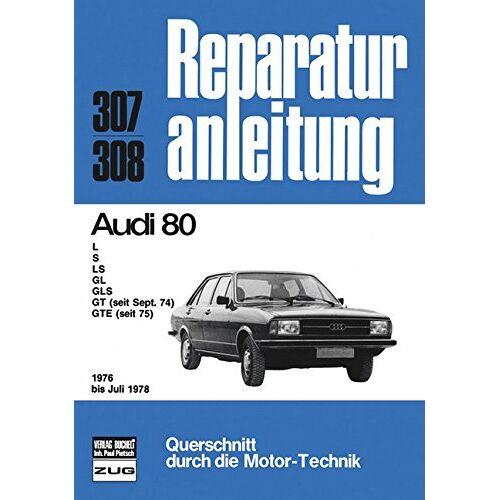 - Audi 80 1976 bis 7/1978 (Reparaturanleitungen) - Preis vom 05.05.2021 04:54:13 h