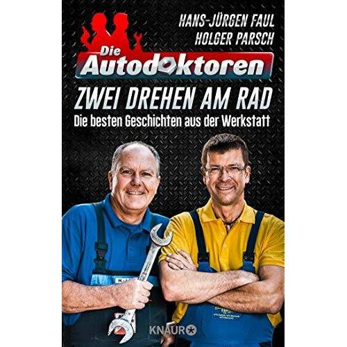 Hans-Jürgen Faul - Die Autodoktoren - Zwei drehen am Rad: Die besten Geschichten aus der Werkstatt - Preis vom 07.03.2021 06:00:26 h