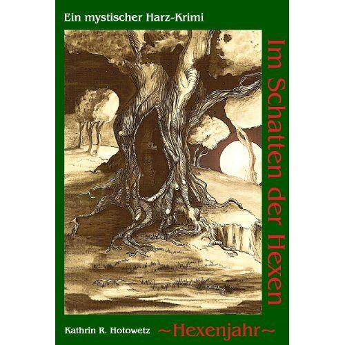 Hotowetz, Kathrin R. - Im Schatten der Hexen: Hexenjahr - Preis vom 01.03.2021 06:00:22 h