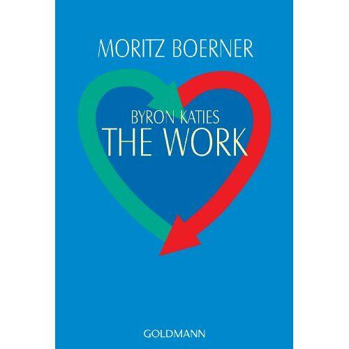 Moritz Boerner - Byron Katies The Work: Der einfache Weg zum befreiten Leben - Preis vom 11.04.2021 04:47:53 h
