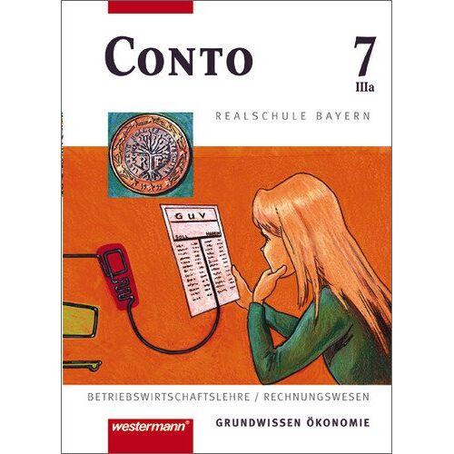 Anton Huber - Conto Realschule Bayern: Conto für Realschulen in Bayern: Schülerband 7 IIIa - Preis vom 08.05.2021 04:52:27 h