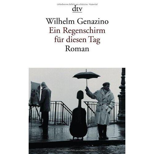 Wilhelm Genazino - Ein Regenschirm für diesen Tag - Preis vom 10.05.2021 04:48:42 h