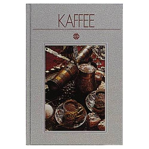 Bürgin, Eugen C. - Kaffee: Mit 50 Kaffeerezepten aus aller Welt - Preis vom 06.09.2020 04:54:28 h