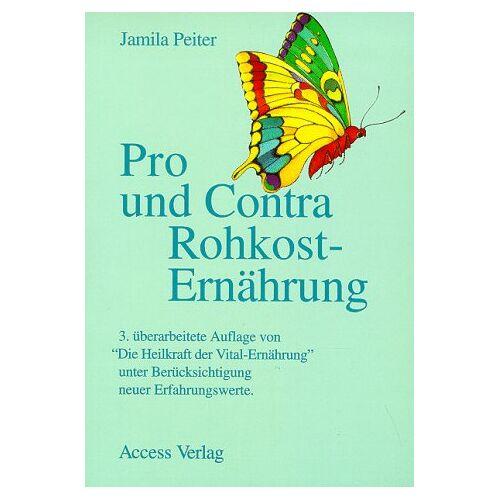 Jamila Peiter - Pro und Contra Rohkost-Ernährung - Preis vom 14.05.2021 04:51:20 h