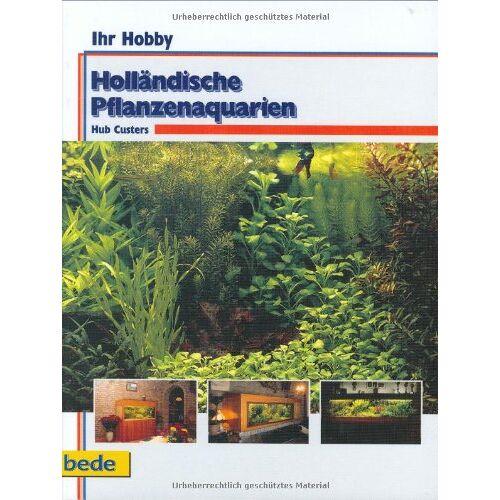Hub Custers - Holländische Pflanzenaquarien, Ihr Hobby - Preis vom 21.10.2020 04:49:09 h