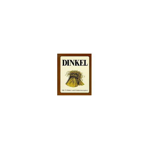 Gerhard Schnabel - Dinkel in der Vollwertküche - Preis vom 06.09.2020 04:54:28 h