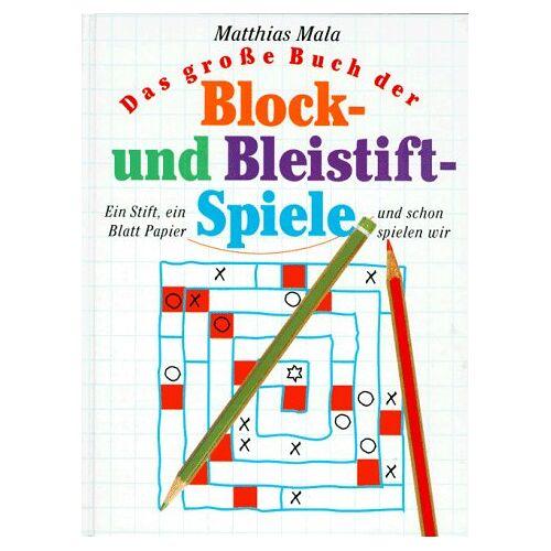 Matthias Mala - Das große Buch der Block- und Bleistiftspiele. Ein Stift, ein Blatt Papier und schon spielen wir - Preis vom 15.04.2021 04:51:42 h