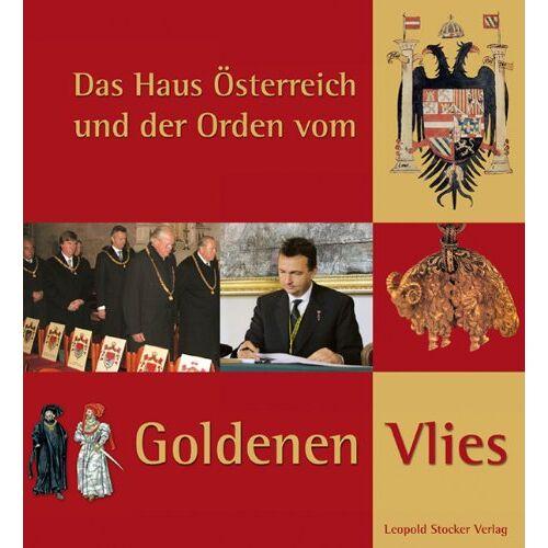 Kanzlei d. Ordens v. Goldenen Vlies - Das Haus Österreich und der Orden vom goldenen Vlies - Preis vom 21.10.2020 04:49:09 h