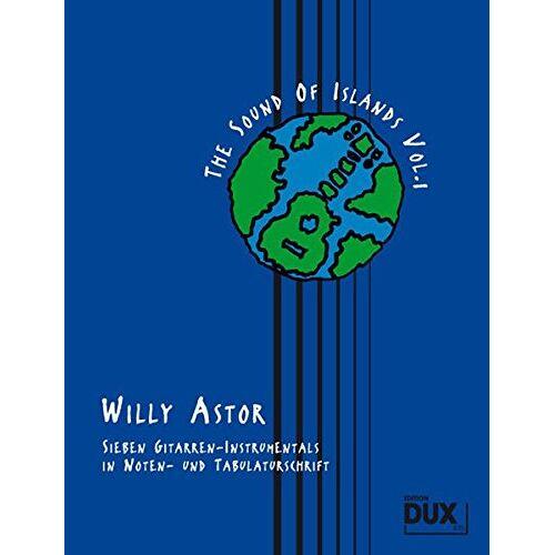 Willy Astor - The Sound Of Islands Vol. 1: Sieben Gitarren-Instrumentals in Noten- und Tabulaturschrift - Preis vom 12.10.2019 05:03:21 h