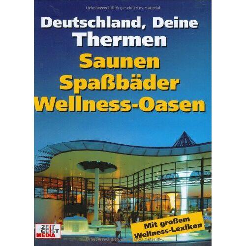 Hubert Bücken - Deutschland, Deine Thermen: Saunen, Spaßbäder, Wellnessoasen - Preis vom 29.11.2020 05:58:26 h