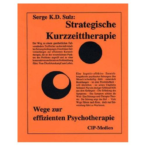Sulz, Serge K. D. - Strategische Kurzzeittherapie. Wege zur effizienten Psychotherapie - Preis vom 23.10.2020 04:53:05 h