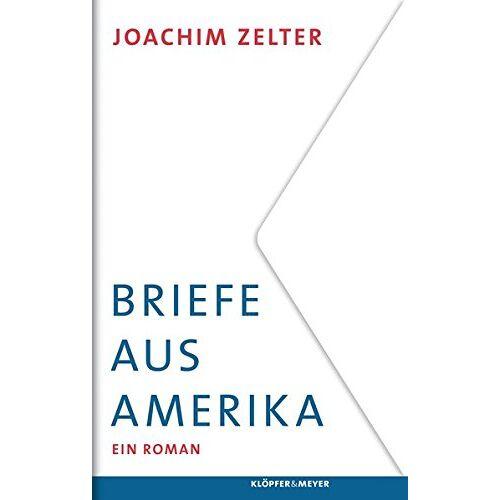 Joachim Zelter - Briefe aus Amerika: Ein Roman - Preis vom 19.01.2020 06:04:52 h