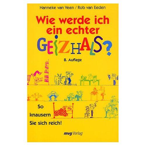 Veen, Hanneke van - Wie werde ich ein echter Geizhals? - Preis vom 04.10.2020 04:46:22 h